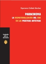 Paracinema. La desmaterialización del cine en las prácticas artísticas