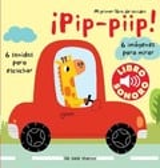 Pip-Pip. Mi primer libro de los sonidos