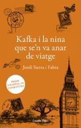 Kafka i la nina que se´n va anar de viatge - Sierra i Fabra, Jordi