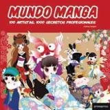 Mundo manga. 100 artistas, 1000 secretos profesionales