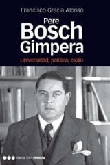 Pere Bosch Gimpera. Universidad, política, exilio