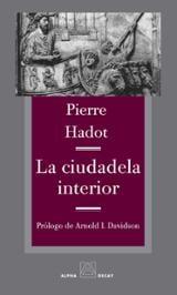 La ciudadela interior - Hadot, Pierre
