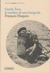 Gerda Taro, la sombra de una fotógrafa - Maspero, François