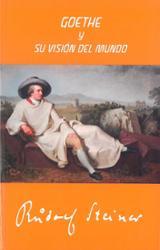 Goethe y su visión del mundo - Steiner, Rudolf