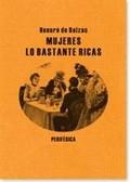 Mujeres lo bastante ricas - Balzac, Honoré de