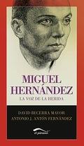 Miguel Hernández. La voz de la herida