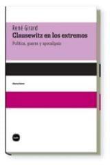 Clausewitz en los extremos. Política, guerra y apocalipsis. Conve