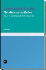 Metafísicas caníbales - Viveiros de Castro, Eduardo