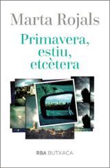 Primavera, estiu, etcètera - Rojals, Marta