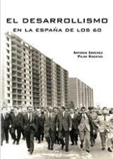 El desarrollismo en la España de los 60 - Huertas Riveras, Pilar