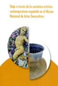 Viaje a través de la cerámica artística contemporánea española de -