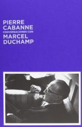 Conversaciones con Marcel Duchamp - Cabanne, Pierre