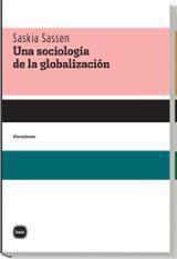 Una sociología de la globalización - Sassen, Saskia
