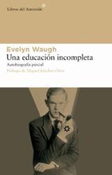 Una educación incompleta: Autobiografía parcial