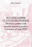 El catalanisme i la cultura federal. Història i política del repu