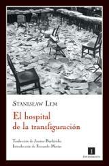 El hospital de la transfiguración - Lem, Stanislaw