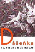 Dasenka, o sea la vida de un cachorro. Karel Capek