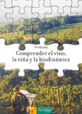 Comprender el vino, la viña y la biodinámica - Joly, Nicolás
