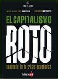 El capitalismo roto. Anatomía de la crisis económica