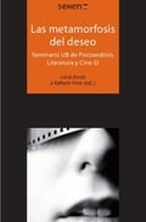 Las metamorfosis del deseo. Seminario UB de Psicoanálisis, Literatura y Cine (I)