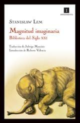 Magnitud imaginaria. Biblioteca del Siglo XXI - Lem, Stanislaw