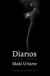 Diarios I: 1999-2003 - Uriarte, Iñaki