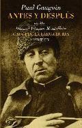 Antes y después. Seguido de Gauguin, la larga huída