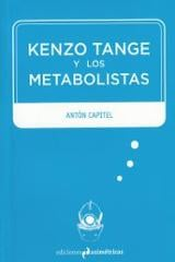 Kenzo Tange y los metabolistas - Capitel, Antón