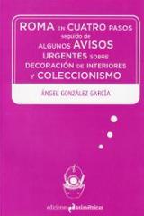 Roma en cuatro pasos, seguido de algunos avisos urgentes sobre decoración de interiores y coleccionismo