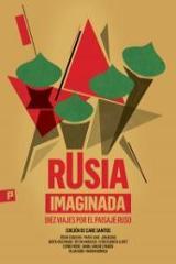 Rusia imaginada. Diez viajes por el paisaje ruso