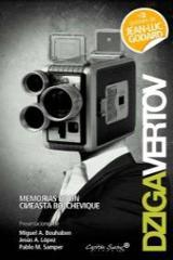 Memorias de un cineasta bolchevique - Vertov, Dziga