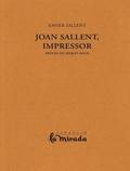 Joan Sallent, impressor - Sallent, Xavier