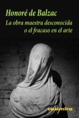 La obra maestra desconocida - de Balzac, Honore