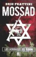 Mossad. Los verdugos del Kidon.