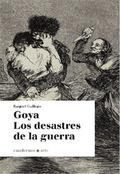 Goya. Los desastres de la guerra - Gallego, Raquel