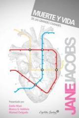 Muerte y vida de las grandes ciudades - Jacobs, Jane