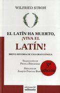 El latín ha muerto, ¡viva el latín! - Stroh, Wilfried