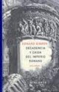 Decadencia y caída del Imperio Romano, vol.1 - Gibbon, Edward