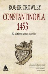 Constantinopla 1453. El último gran asedio de la Edad Media