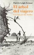 El árbol del viajero. Un viaje por las Antillas - Leigh Fermor, Patrick