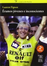 Éramos jóvenes e inconscientes - Fignon, Laurent