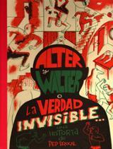 Alter y Walter o La verdad invisible