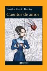 Cuentos de amor - Pardo Bazán, Emilia