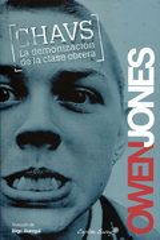 Chavs: la demonización de la clase obrera - Jones, Owen