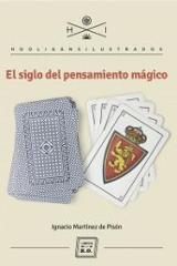 El siglo del pensamiento mágico - Martínez de Pison, Ignacio