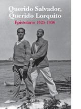 Querido Salvador, querido Lorquito. Epistolario 1925-1936
