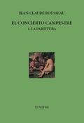 El concierto campestre, I: La partitura - Rousseau, Jean-Claude