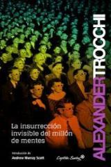 La insurrección invisible del millón de mentes - Trocchi, Alexander