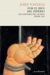 Por el bien del imperio. Una historia del mundo desde 1945 - Fontana Lazaro, Josep