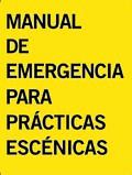 Manual de emergencia para prácticas escénicas. Comunidad y econom - AAVV